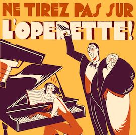 Ne tirez pas sur l'opérette ©Faustine Merle